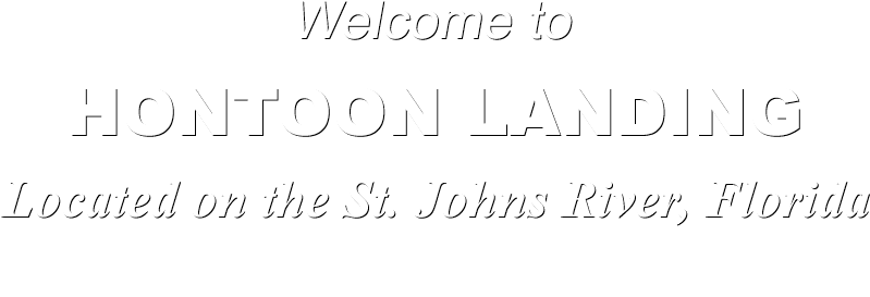 Welcome to Hontoon Landing Located on the St. Johns River Forida